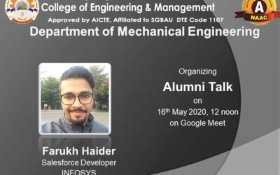 An online alumni talk for the students of Mechanical EngineeringDepartment was held on 16th May 2020, through Google Meetat 12 noon.